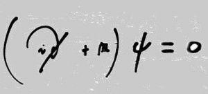 (∂ + m) ψ = 0 Dirac